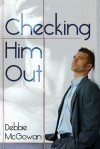 Checking Him Out - Debbie McGowan