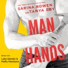 Man Hands - Blunder Woman Productions, Sarina Bowen, Erin Mallon, Tanya Eby, Luke Daniels