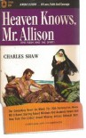 Heaven knows, Mr. Allison - Charles Shaw