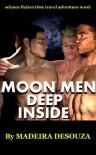 Moon Men Deep Inside - Madeira Desouza