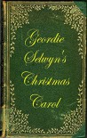 Geordie Selwyn's Christmas Carol - Hilary Mortz, George Wilberforce Selwyn