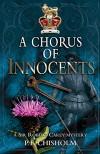 A Chorus of Innocents: A Sir Robert Carey Mystery (Sir Robert Carey Series) - P F Chisholm