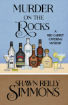 Murder on the Rocks (A Red Carpet Catering Mystery) (Volume 5) - Shawn Reilly Simmons