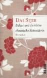 Balzac Und Die Kleine Chinesische Schneiderin Roman - Sijie Dai, Giò Waeckerlin Induni