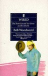 Wired: The Short Life and Fast Times of John Belushi - Bob Woodward