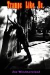 Tramps Like Us - Joe Westmoreland