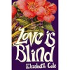 Love Is Blind - Elizabeth  Cole