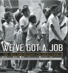 We've Got a Job: The 1963 Birmingham Children's March (Jane Addams Award Book (Awards)) - Cynthia Levinson