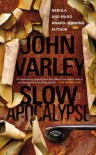 Slow Apocalypse - John Varley