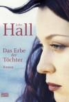 Das Erbe der Töchter - Juliet Hall, Petra Hrabak, Heide Horn, Jan Balaz