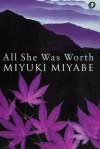 All She Was Worth - Miyuki Miyabe