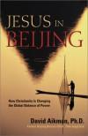Jesus in Beijing - David Aikman