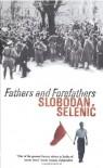 Fathers and Forefathers - Slobodan Selenić, Ellen Elias-Bursać