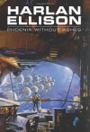 Phoenix Without Ashes - Harlan Ellison, Alan Robinson