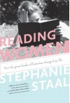 Reading Women: How the Great Books of Feminism Changed My Life - Stephanie Staal