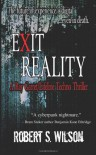 Exit Reality: A Ray Garret/Lifeline Techno Thriller - Robert S.  Wilson