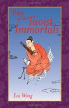 Tales of the Taoist Immortals - Eva Wong