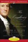 His Excellency: George Washington - Joseph J. Ellis, Nelson Runger