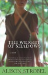 The Weight of Shadows - Alison Strobel