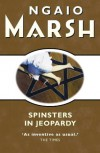 Spinsters in Jeopardy - Ngaio Marsh