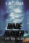 Blade Runner 4: Eye and Talon - K.W. Jeter
