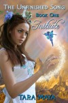 The Unfinished Song (Book 1): Initiate - Tara Maya
