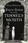 Tales of Terror from the Tunnel's Mouth - Chris Priestley, David   Roberts