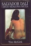 Salvador Dali i jego szalona muza - Tim McGirk