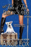 A Tale of Two Demon Slayers (A Biker Witches Novel) (Volume 3) - Angie Fox
