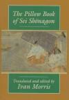 The Pillow Book - Sei Shōnagon, Ivan Morris, SEI