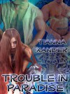 Trouble in Paradise - Tianna Xander