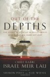 Out of the Depths: The Story of a Child of Buchenwald Who Returned Home at Last - Rabbi Israel Meir Lau