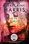 Dead in the Family (Sookie Stackhouse/True Blood, Book 10) - Charlaine Harris