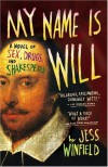 My Name Is Will: A Novel of Sex, Drugs, and Shakespeare - Jess Winfield