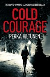 Cold Courage - Pekka Hiltunen