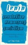 Lenin: Selected Writings on Revolution, Democracy and Socialism - V.I. Lenin