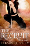 The Recruit: Book One - Elizabeth   Kelly