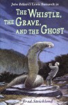 The Whistle, the Grave, and the Ghost - Brad Strickland, John Bellairs