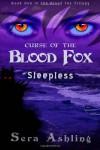 Sleepless (Curse of the Blood Fox Trilogy, Book #1) (Volume 1) - Sera Ashling