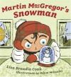 Martin MacGregor's Snowman - Lisa Broadie Cook, Adam McCauley