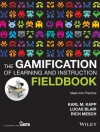 The Gamification of Learning and Instruction Fieldbook: Ideas into Practice - Karl M. Kapp