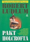 Pakt Holcrofta - Robert Ludlum