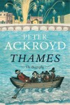 Thames: The Biography - Peter Ackroyd