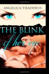 The Blink of Her Eye - Angelica Thaddeus