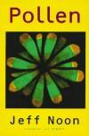 Pollen - Jeff Noon