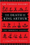 The Death of King Arthur: The Immortal Legend - Peter Ackroyd, Thomas Malory