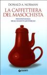 La caffettiera del masochista: psicopatologia degli oggetti quotidiani - Donald A. Norman, Cesare Cornoldi, Gabriele Noferi