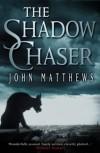 The Shadow Chaser - John    Matthews