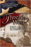 Threads West: An American Saga - Reid Lance Rosenthal