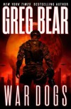 War Dogs - Greg Bear